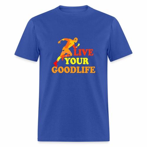 live your goodlife T-shirt - Men's T-Shirt