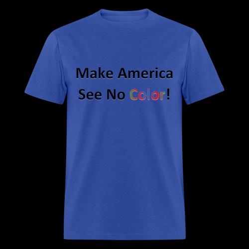 Make America See No Color! - Men's T-Shirt