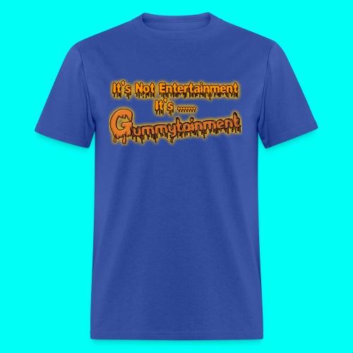 Not Entertainment....Gummytainment T-Shirt - Men's T-Shirt