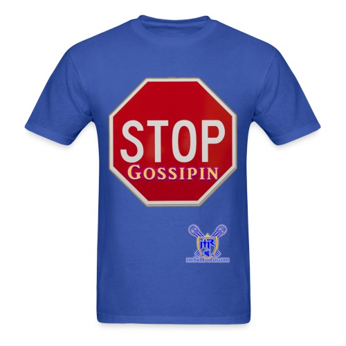 Stop Gossipin - Men's T-Shirt