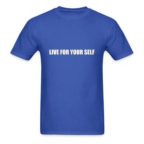 LIVE FOR YOUR SELF T-SHIRT MEN - Men's T-Shirt