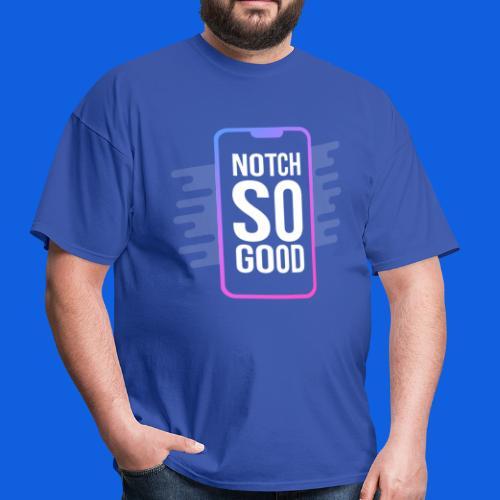 Notch So Good - Men's T-Shirt
