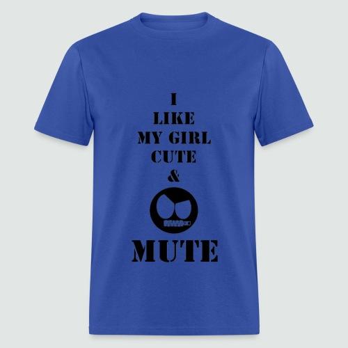 My Girl Cute & Mute - Men's T-Shirt