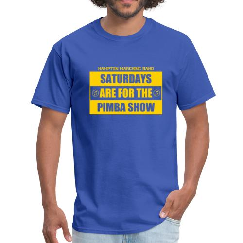 Saturdays are for the PIMBA Show - Men's T-Shirt