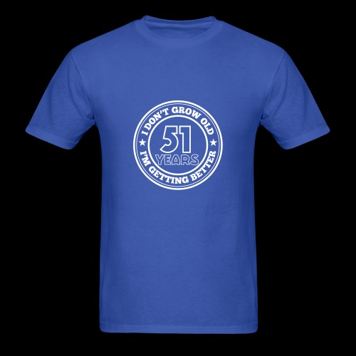 51 years old i am getting better - Men's T-Shirt