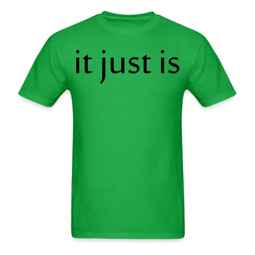 It just is black - Men's T-Shirt