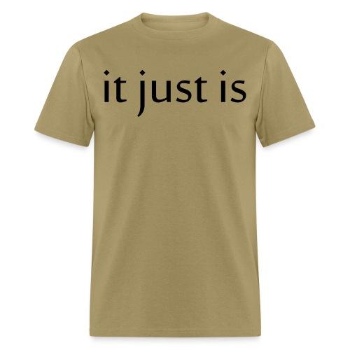 It just is black - Men's T-Shirt