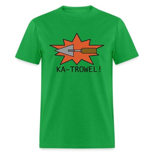 Trowel Power - Men's T-Shirt