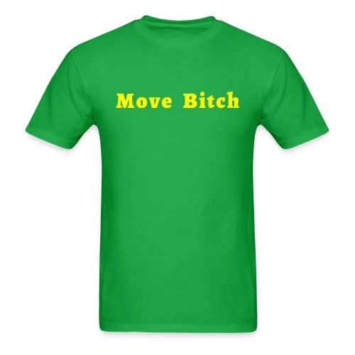 Move Bitch (yellow letters version) - Men's T-Shirt