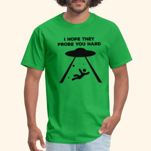 i hope they probe you - Men's T-Shirt
