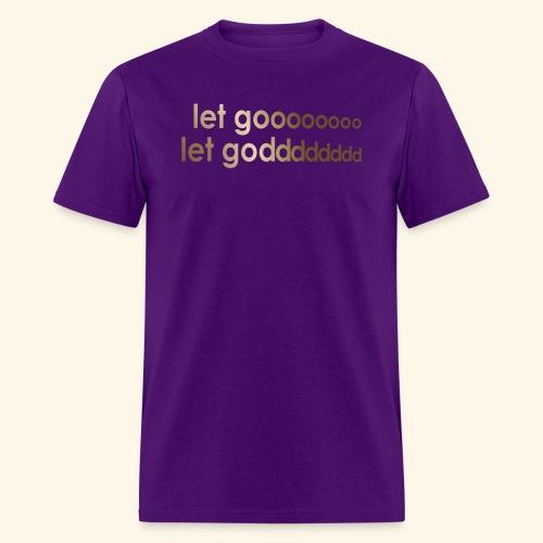 LET GO LET GOD LGLG #4 - Men's T-Shirt
