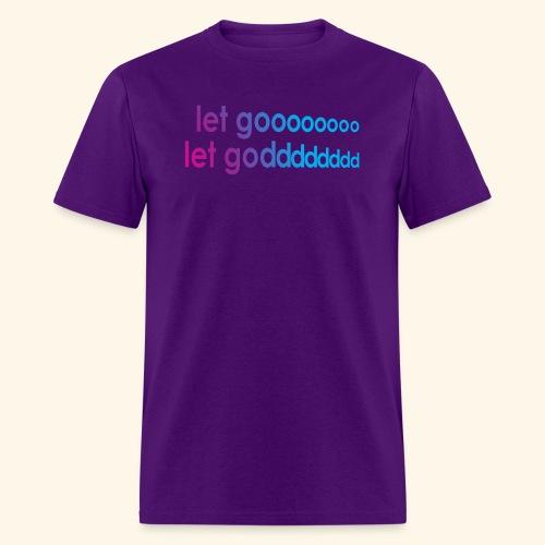 LET GO LET GOD LGLG #5 - Men's T-Shirt