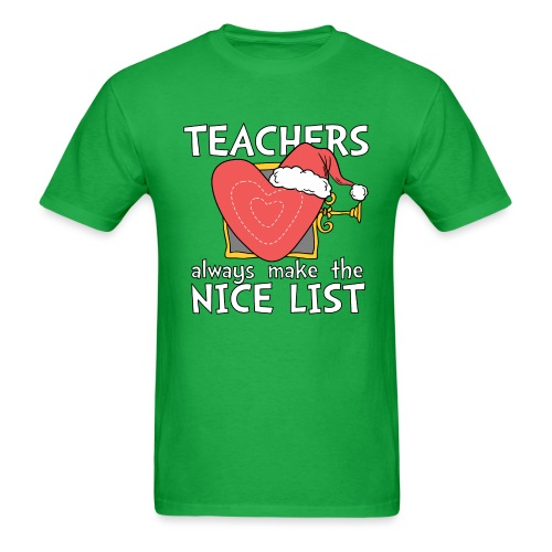 Teachers Always Make the Nice List Christmas Tee - Men's T-Shirt