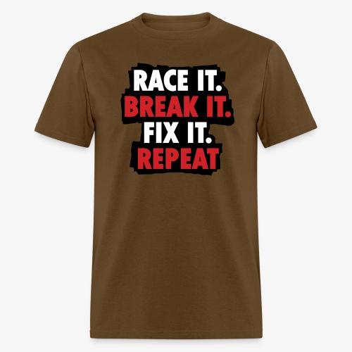 race it break it fix it repeat - Men's T-Shirt