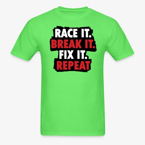 race it break it fix it repeat - Men's T-Shirt
