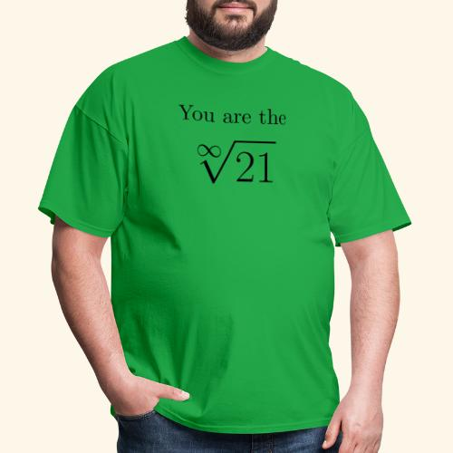You are the one 21 - Men's T-Shirt