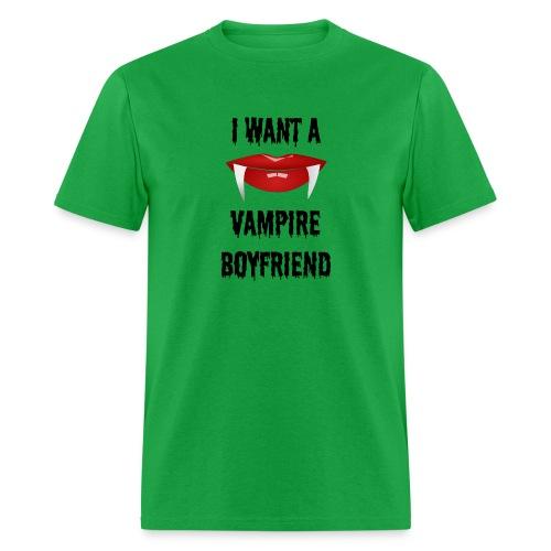 I Want a Vampire Boyfriend - Men's T-Shirt
