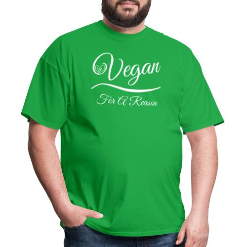 Vegan For A Reason - Men's T-Shirt