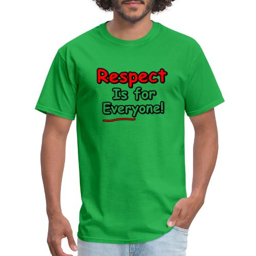 Respect. Is for Everyone! - Men's T-Shirt