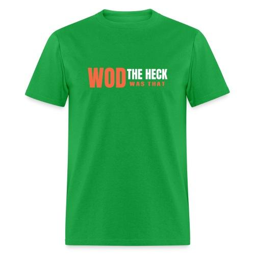WOD THE HECK - Men's T-Shirt