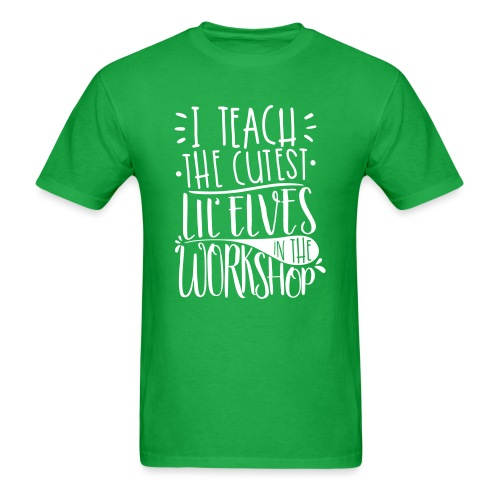 I Teach the Cutest Lil' Elves in the Workshop - Men's T-Shirt