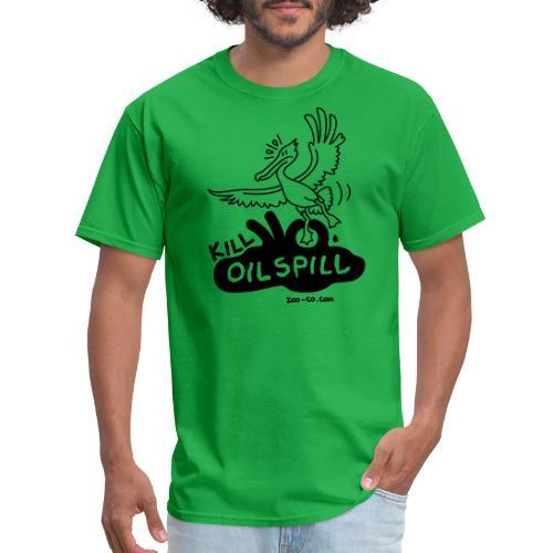 Kill Oil Spill - Men's T-Shirt