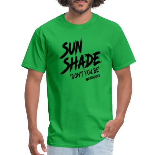 Don't You Be - Men's T-Shirt