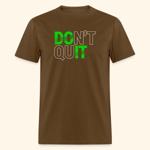 DON'T QUIT #4 - Men's T-Shirt