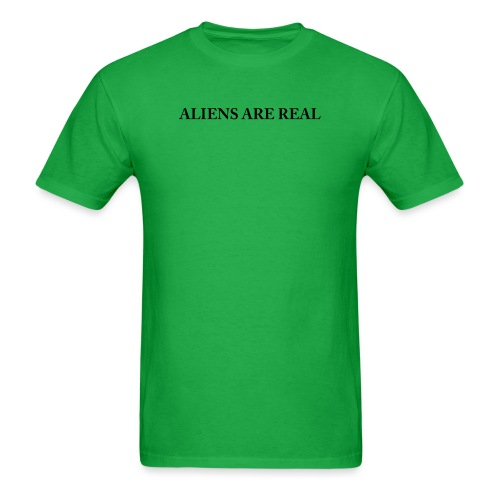 Aliens are Real - Men's T-Shirt