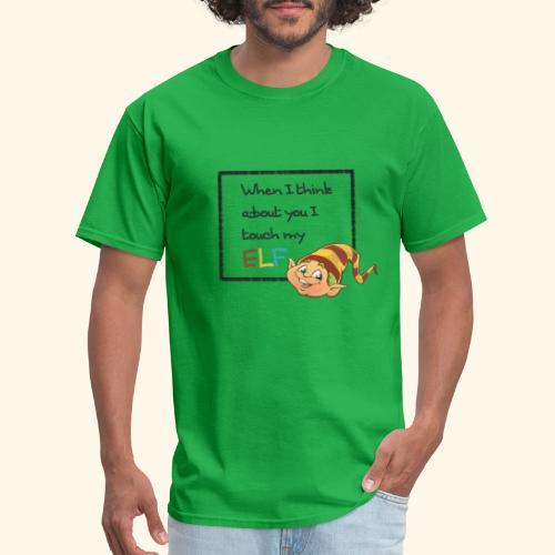 I Touch My Elf - Men's T-Shirt