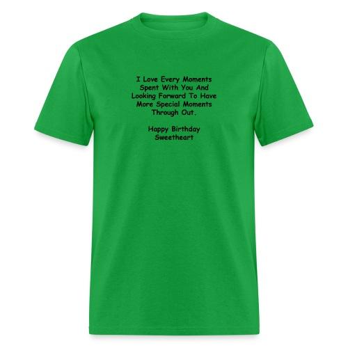 Happy Birthday Sweetheart I Love Every Moment - Men's T-Shirt