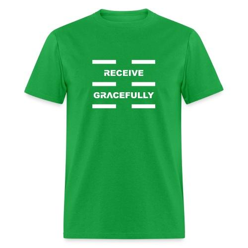 Receive Gracefully White Letters - Men's T-Shirt