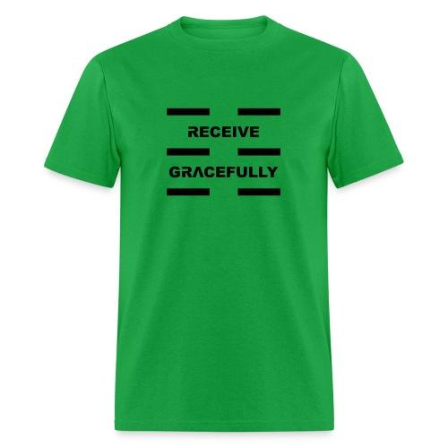 Receive Gracefully Black Letters - Men's T-Shirt