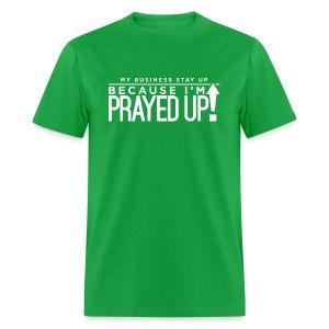 Prayed Up! - Men's T-Shirt