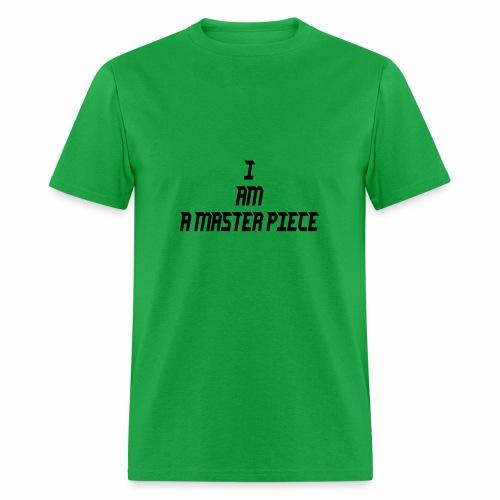 I am A Master Piece - Men's T-Shirt
