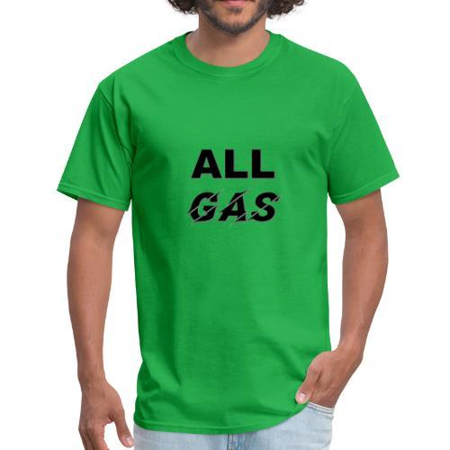 ALL GAS - Men's T-Shirt