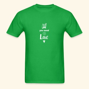 All We Need Is Love~ - Men's T-Shirt