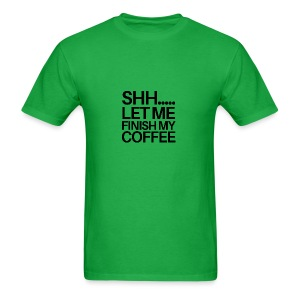 SHH Let me finish Coffee Mug - Men's T-Shirt
