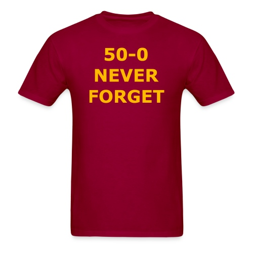 50 - 0 Never Forget Shirt - Men's T-Shirt