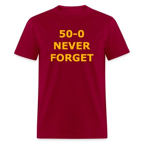 50 - 0 Never Forget Shirt - Men's T-Shirt
