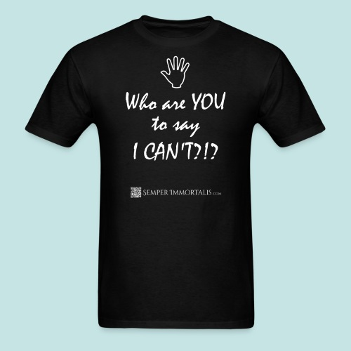 You say I can't? (white) - Men's T-Shirt