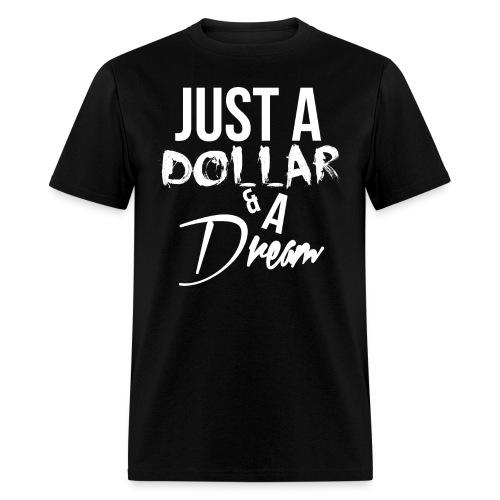 just a dollar a dream white - Men's T-Shirt