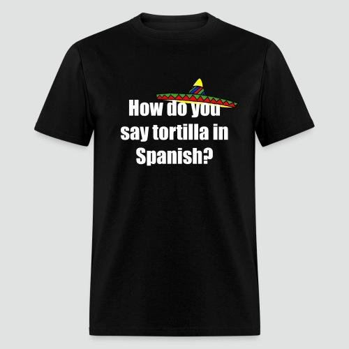 Tortilla - Men's T-Shirt