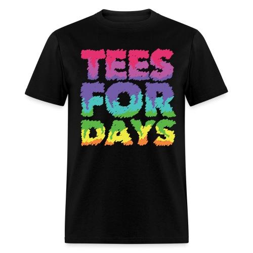 Tees For Days - Men's T-Shirt