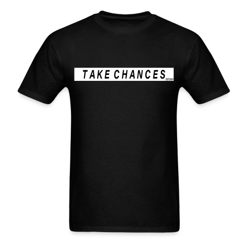 TAKE CHANCES - Men's T-Shirt