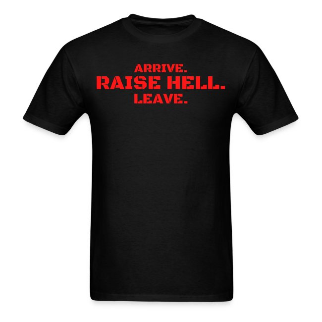 ARRIVE RAISE HELL LEAVE (red version)