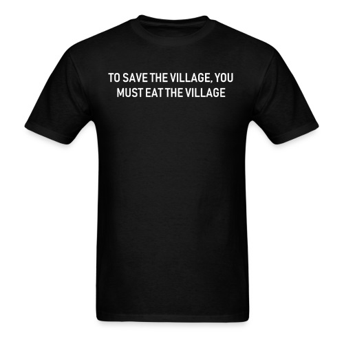 To Save The Village - Men's T-Shirt