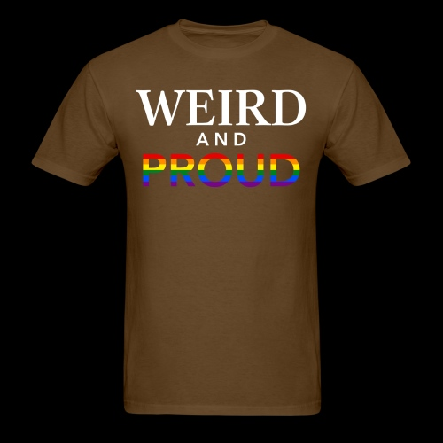 Weird Proud - Men's T-Shirt