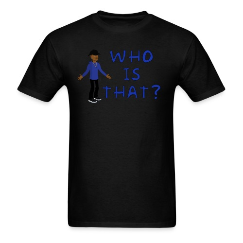 Who is that - Men's T-Shirt