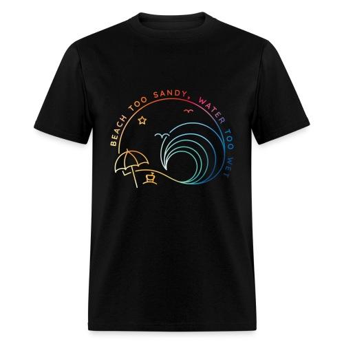 Beach Too Sandy - Men's T-Shirt